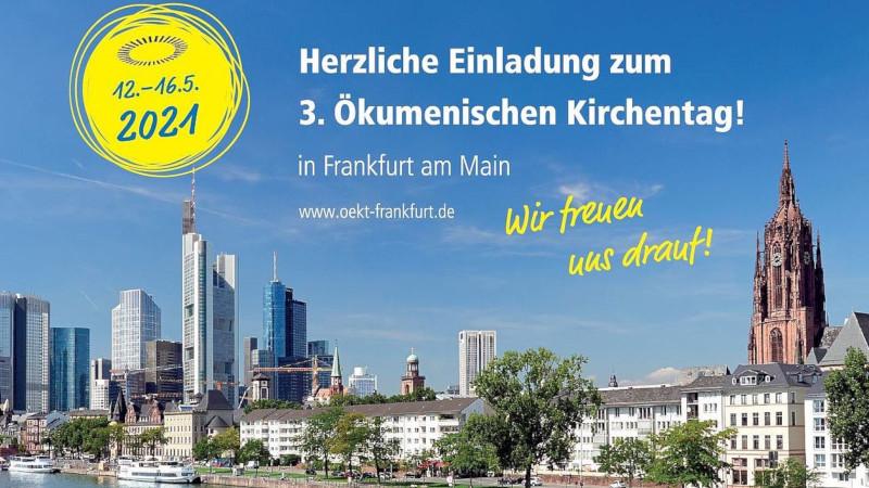 Herzliche Einladung zum Ökumenischen Kirchentag 2021 in Frankfurt am Main.